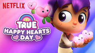 Is True: Happy Hearts Day on Netflix Spain?