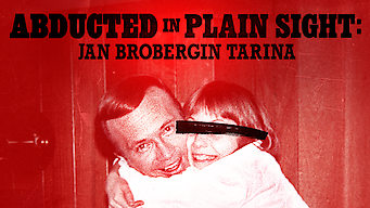 Abducted in Plain Sight: Jan Brobergin tarina (2017)