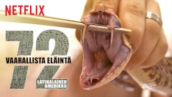 72 vaarallista eläintä: Latinalainen Amerikka (2017)