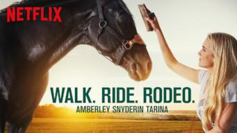 Walk. Ride. Rodeo. – Amberley Snyderin tarina (2019)