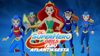 DC Super Hero Girls: Taru Atlantiksesta (2018)