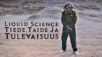 Liquid Science: Tiede, taide ja tulevaisuus (2017)