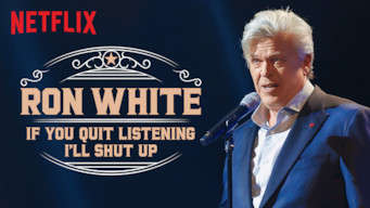 Ron White: If You Quit Listening, I'll Shut Up (2018)