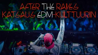 After the Raves: Katsaus EDM-kulttuuriin (2017)