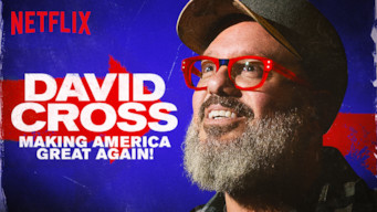 David Cross: Making America Great Again! (2016)